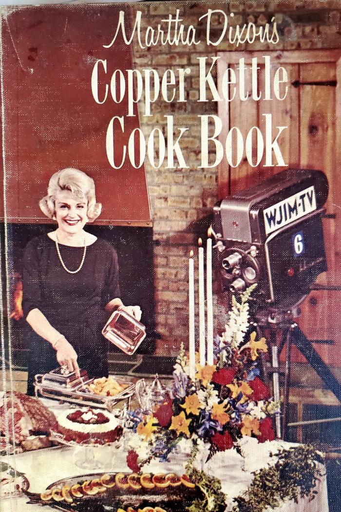 Martha Dixon's Copper Kettle Cookbook